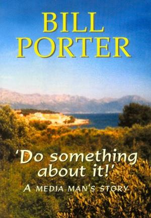 Do Something About It! by Bill Porter